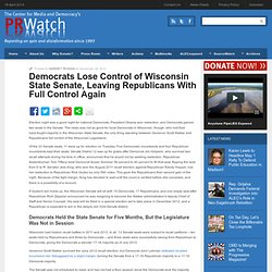 Democrats Lose Control of Wisconsin State Senate, Leaving Republicans With Full Control Again | PR Watch
