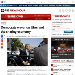 Democrats waver on Uber and the sharing economy
