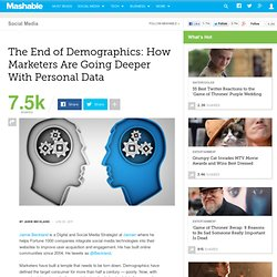 The End of Demographics: How Marketers Are Going Deeper With Personal Data