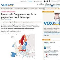 Migration et démographie : La carte de l'augmentation de la population née à l'étranger