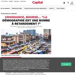 """Croissance, Bourse… """"La démographie est une bombe à retardement !"""""""