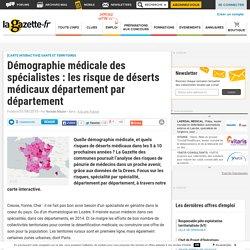 Démographie médicale des spécialistes : les risque de déserts médicaux département par département