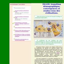 Youssef Courbage et Emmanuel Todd ISLAM: transition démographique; convergences et rendez-vous des civilisations.