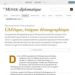 L'Afrique, énigme démographique, par Henri Leridon (Le Monde diplomatique, novembre 2015)