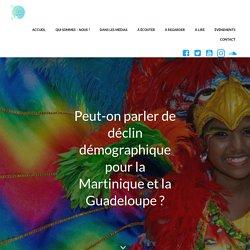 Peut-on parler de déclin démographique pour la Martinique et la Guadeloupe ? - Oliwon Lakarayib