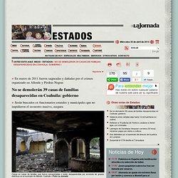 La Jornada: No se demolerán 39 casas de familias desaparecidas en Coahuila: gobierno