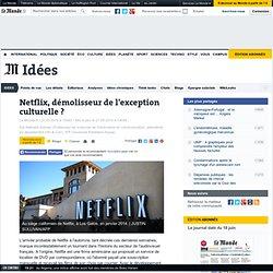 Netflix, démolisseur de l'exception culturelle ?