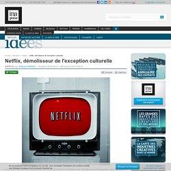 Netflix, démolisseur de l'exception culturelle