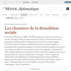 Les chantiers de la démolition sociale, par Serge Halimi (Le Monde diplomatique, juillet 1994)