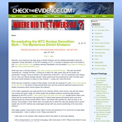 Check The Evidence - Re-exploding the WTC Nuclear Demolition Myth – The Mysterious Dimitri Khalezov