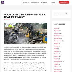 What Does Demolition Services Near Me Involve - Publickiss