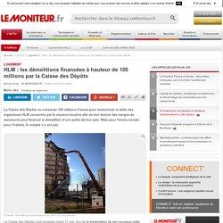 HLM : les démolitions financées à hauteur de 100 millions par la Caisse des Dépôts - Logement