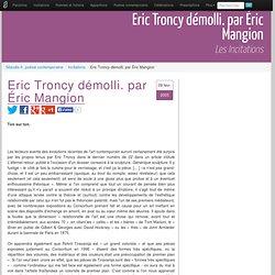 Eric Troncy démolli. de Éric Mangion, les excitations de Sitaudis.fr