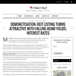 Demonetisation: REIT listing turns attractive with falling bond yields, interest rates