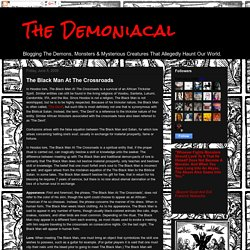 The Demoniacal: The Black Man At The Crossroads