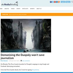 Demonising the Duopoly won't save journalism