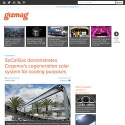 SoCalGas demonstrates Cogenra's cogeneration solar system for cooling purposes