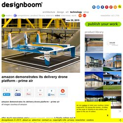 amazon demonstrates its delivery drone platform - prime air