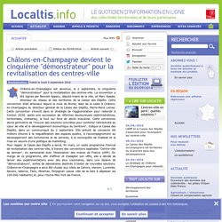 Châlons-en-Champagne devient le cinquième démonstrateur pour la revitalisation des centres-ville