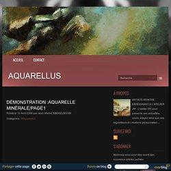 Démonstration :aquarelle minérale/PAGE1 - Aquarellus