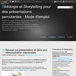 Réussir sa présentation et faire une démonstration mémorable - Slidologie et Storytelling pour des présentations percutantes : Mode d'emploi