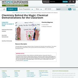 Chemistry Behind the Magic: Chemical Demonstrations for the Classroom