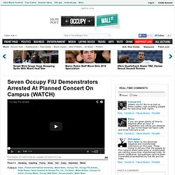 Seven Occupy FIU Demonstrators Arrested At Planned Concert On Campus (WATCH)