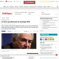 Le livre qui démonte la stratégie DSK