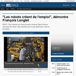 """""""Les robots créent de l'emploi"""", démontre François Lenglet"""