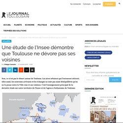 Une étude de l'Insee démontre que Toulouse ne dévore pas ses voisines