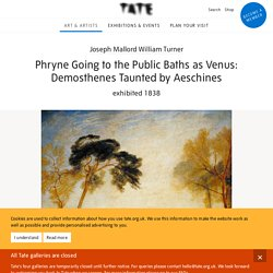 'Phryne Going to the Public Baths as Venus: Demosthenes Taunted by Aeschines', Joseph Mallord William Turner, exhibited 1838
