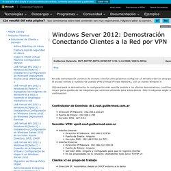 Windows Server 2012: Demostración Conectando Clientes a la Red por VPN