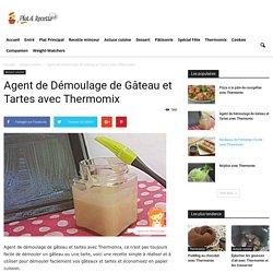 Agent de Démoulage de Gâteau et Tartes avec Thermomix - Astuce Cuisine