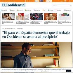 El paro en España demuestra que el trabajo en Occidente se asoma al precipicio