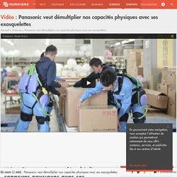 Panasonic veut démultiplier nos capacités physiques avec ses exosquelettes - Sciences