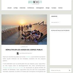 Démultiplier les usages de l'espace public – UrbaNews