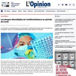 L'OPINION_MA 23/09/20 Les dangers démultipliés de l'antibiorésistance en période de Covid