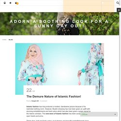 The Demure Nature of Islamic Fashion! – Haiqah