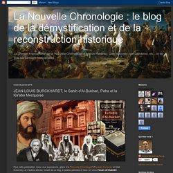 La Nouvelle Chronologie : le blog de la démystification et de la reconstruction historique: JEAN-LOUIS BURCKHARDT, le Sahih d'Al-Bukhari, Petra et la Ka'aba Mecquoise