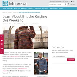 Brioche Knitting Demystified with Expert Knitting Instructions