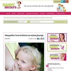 Démystifier l'acte d'allaiter un enfant plus âgé » Nanny Secours