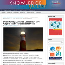 Demystifying Librarian Leadership