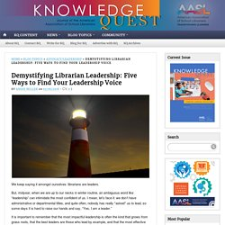 Demystifying Librarian Leadership: Five Ways to Find Your Leadership Voice