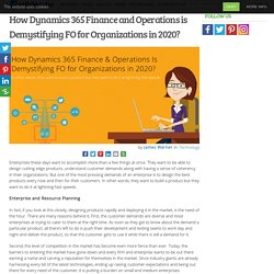 How Dynamics 365 Finance and Operations is Demystifying FO for Organizations in 2020?