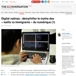 Digital natives : démythifier le mythe des « natifs vs immigrants » du numérique (1)