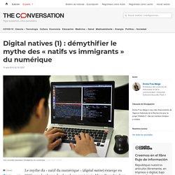 Digital natives (1): démythifier le mythe des «natifs vs immigrants» du numérique