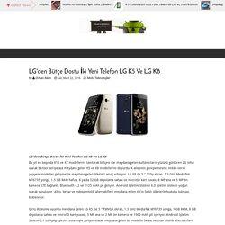 LG'den Bütçe Dostu İki Yeni Telefon LG K5 Ve LG K8