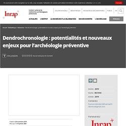 Colloques - Dendrochronologie : potentialités et nouveaux enj...