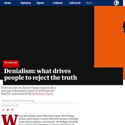 Denialism: what drives people to reject the truth