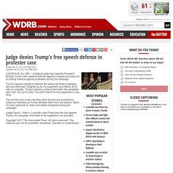 Judge denies Trump's free speech defense in protester case